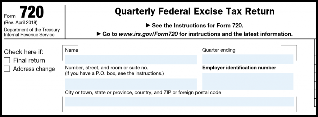 Form 720 - Quarterly Federal Excise Tax Return