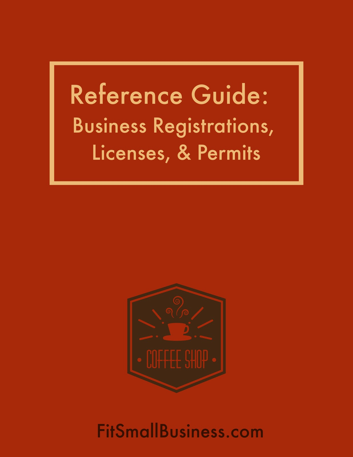 Reference Guide: Business Registrations, License, & Permits