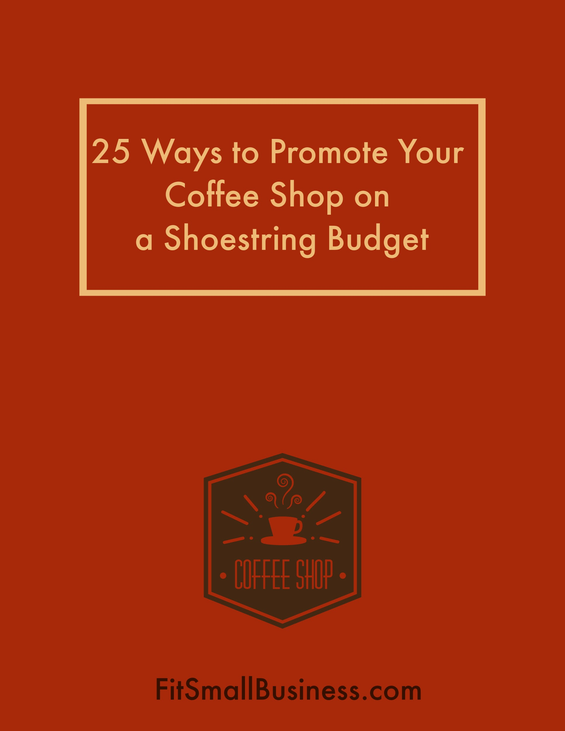 25 Ways to Promote Your Coffee Shop on a Shoestring Budget