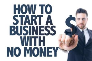 How To Start A Business With No Money banner