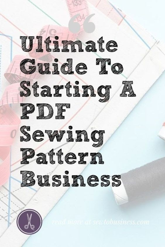 ultimate guide to starting a pdf sewing patter business
